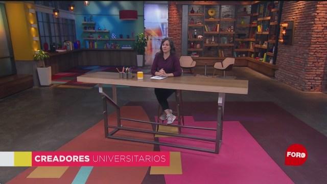 Creadores Universitarios: Programa del 2 de noviembre del 2019