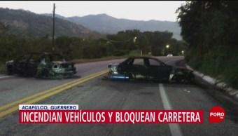 FOTO: Incendian vehículos bloquean carretera Acapulco-Chilpancingo Guerrero,