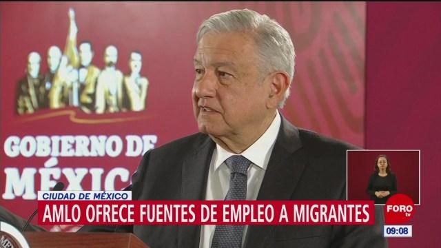 hay empleos disponibles en mexico para migrantes dice amlo