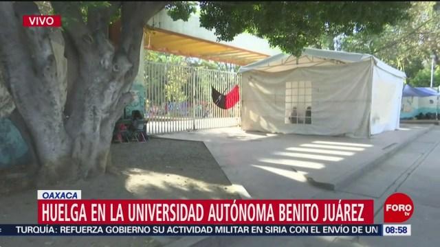huelga en universidad autonoma benito juarez de oaxaca