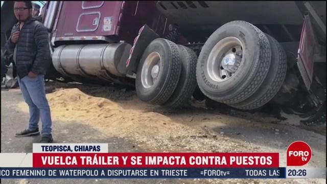 Foto: Vuelca Tráiler Impacta Contra Puestos Chiapas 28 Febrero 2020