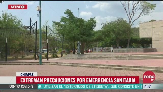 FOTO: chiapas cierra parques y toma otras medidas ante emergencia sanitaria