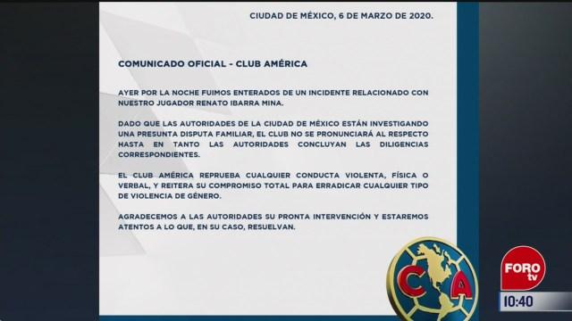 club america se pronuncia sobre el caso de renato ibarra