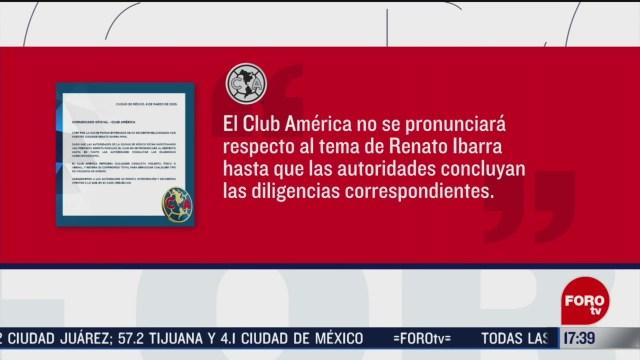 Foto: Renato Ibarra Caso Club América Pronuncia 6 Marzo 2020