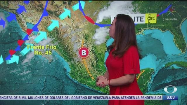 frente frio 45 y decimoprimera tormenta invernal provocaran bajas temperaturas en mexico
