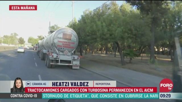 tractocamiones cargados con turbosina permanecen en aicm