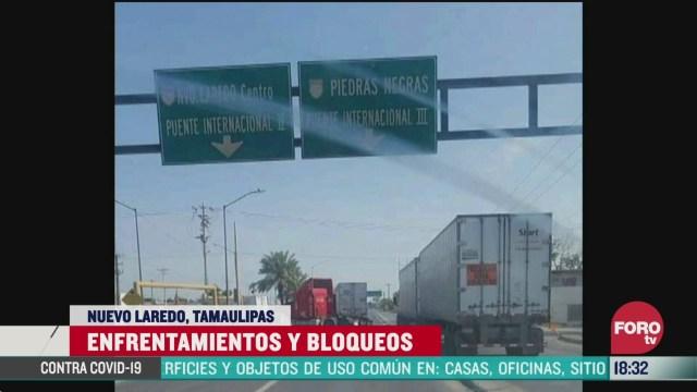 FOTO: ataques y bloqueos en nuevo laredo tamaulipas