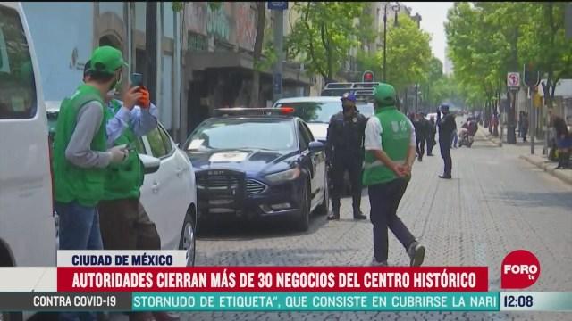 autoridades cierran mas de 30 negocios del centro historico
