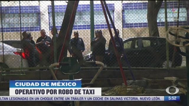 realizan operativo por robo de taxi en la cdmx