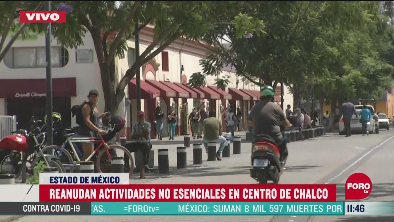 reanudan actividades no esenciales en centro de chalco edomex