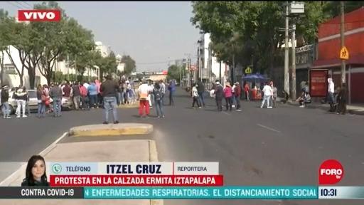 trabajadores bloquean calzada ermita iztapalapa en cdmx