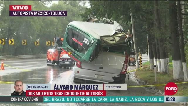 choque de autobus deja 2 muertos en la carretera mexico toluca