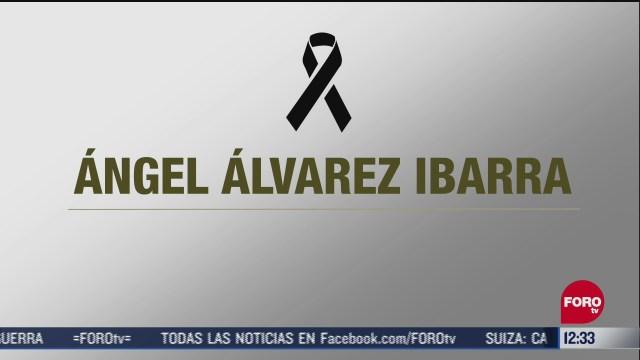muere angel alvarez ibarra exsecretario general del sitatyr