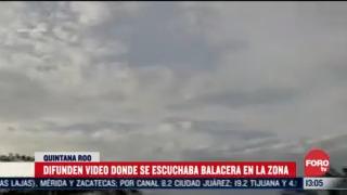 FOTO: 5 de julio 2020, difunden video de balacera en la zona maya