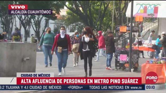 hay alta afluencia de personas en calles del centro de la cdmx