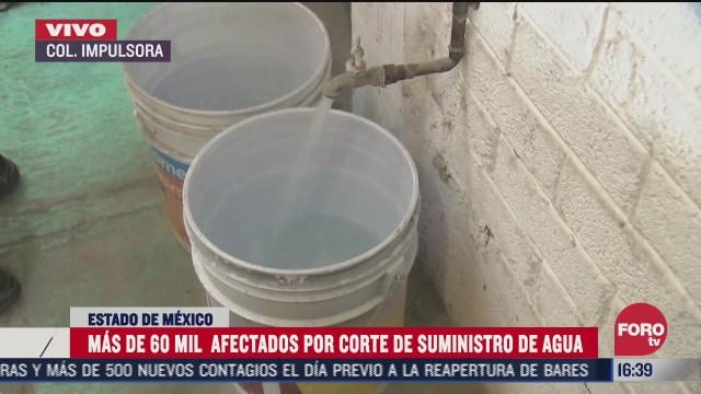 mas de 60 mil afectados por corte de agua en edomex