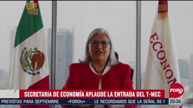 Graciela Márquez secretaria de economia aplaude entrada en vigor del t mec
