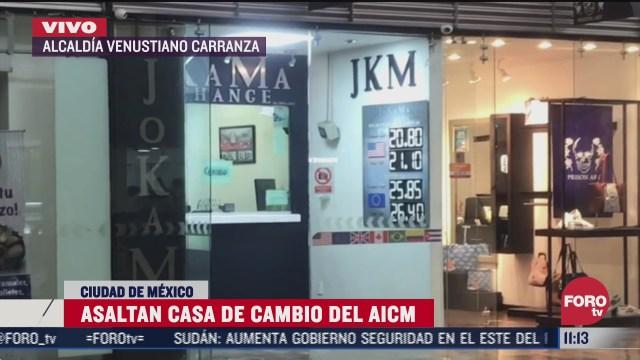 asaltan casa de cambio en el aicm