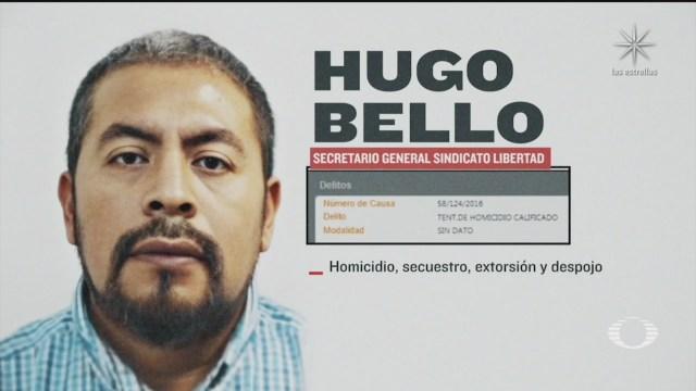 Hugo Bello Sindicato Libertad para extorsionar en el Edomex