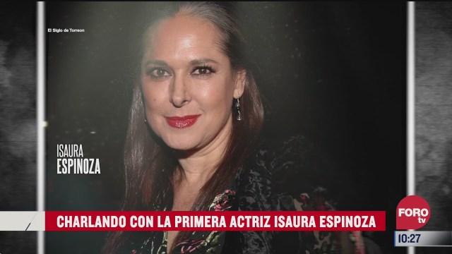 charlando con la primera actriz isaura espinoza