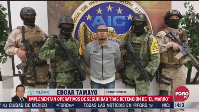 implementan operativo de seguridad en guanajuato tras detencion de el marro
