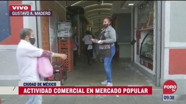 mercado de la gustavo a madero retoma actividades