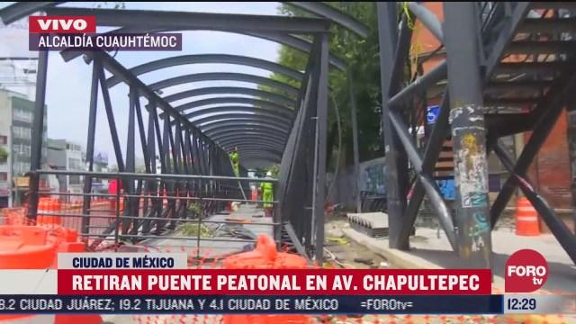retiran puente peatonal en avenida chapultepec