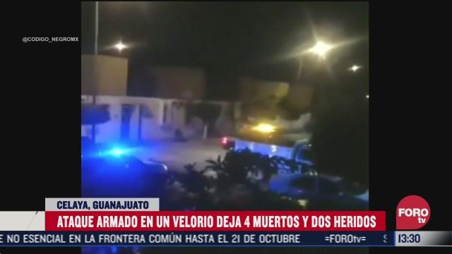 ataque armado en velorio de celaya deja 4 muertos