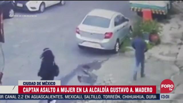 captan asalto a mujer en la alcaldia gustavo a madero