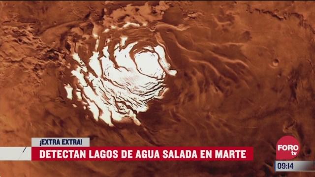 extra extra detectan lagos de agua salada en marte