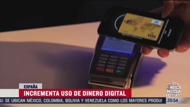 incrementa uso de dinero digital en espana por covid