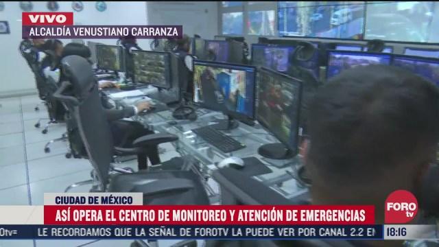 asi opera el centro de monitoreo y atencion de emergencias en venustiano carranza