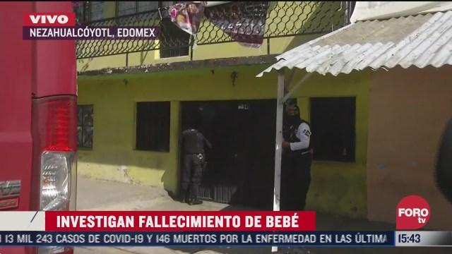 investigan fallecimiento de bebe en una casa de nezahualcoyotl