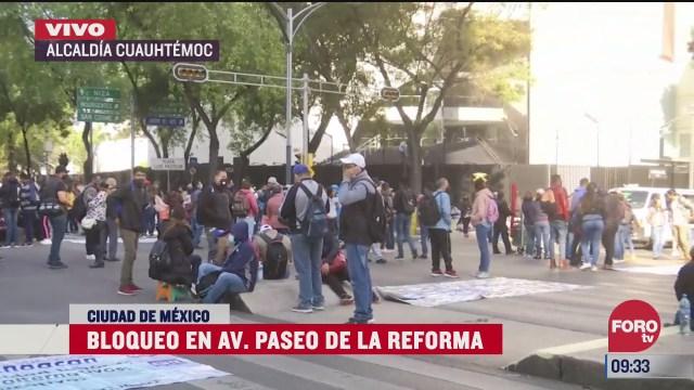 manifestantes bloquean paseo de la reforma en la cdmx