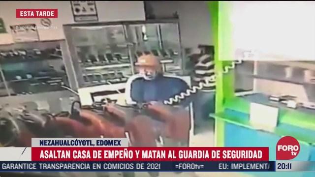 matan a guardia de seguridad durante asalto a casa de empeno en neza