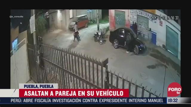 asaltan a pareja en su vehiculo en puebla