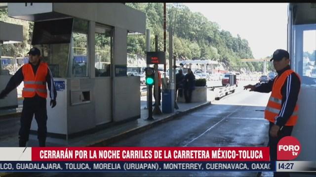 carretera mexico toluca cierra carriles este lunes 30 de noviembre