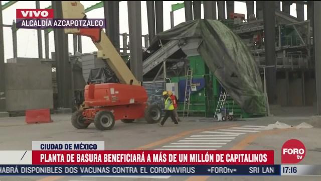con planta de residuos en azcapotzalco la cdmx buscara ser una capital basura cero