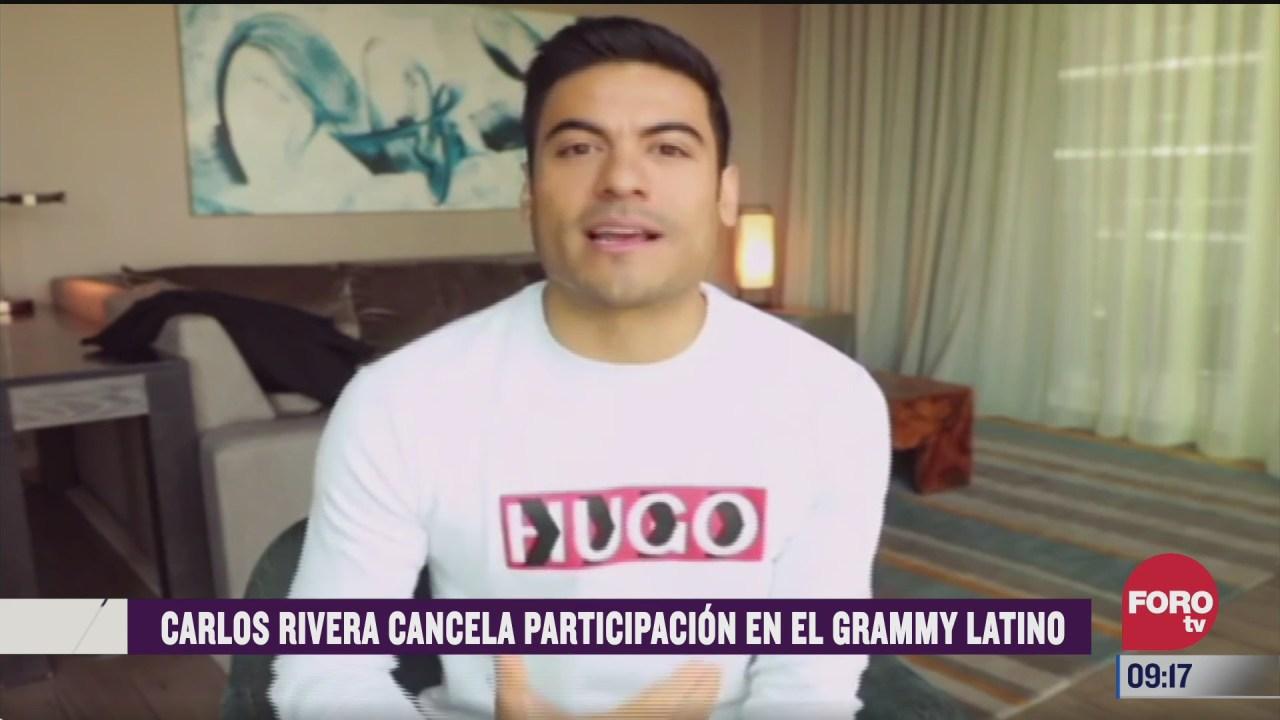 espectaculosenexpreso carlos rivera cancela participacion en el grammy latino