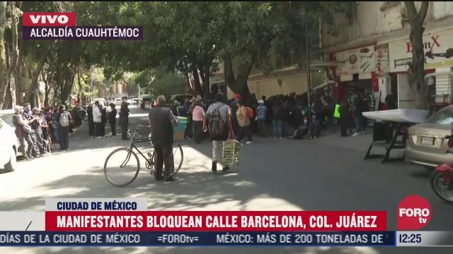 manifestantes bloquean calle barcelona colonia juarez cdmx