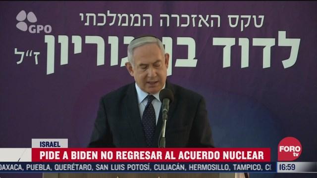 netanyahu pide a biden no sumar a eeuu a acuerdo nuclear
