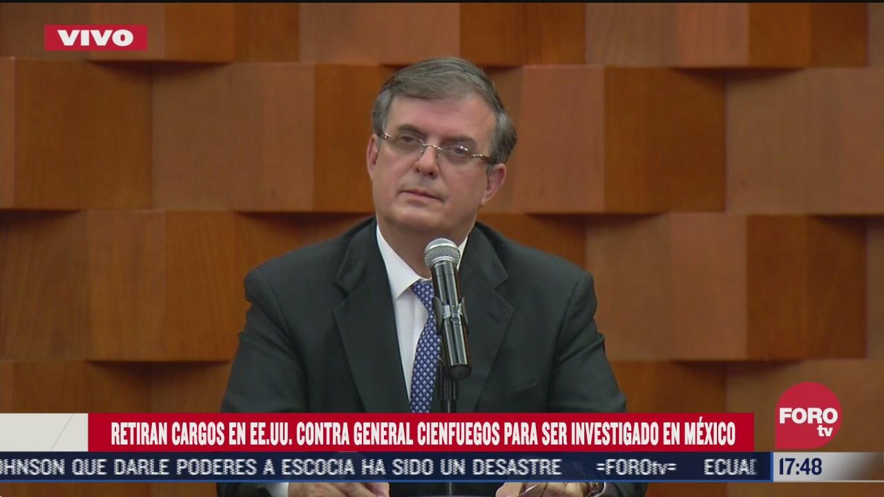 salvador cienfuegos sera investigado con las leyes mexicanas ebrard