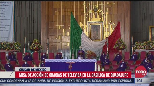 celebran misa de accion de gracias para televisa en la basilica de guadalupe