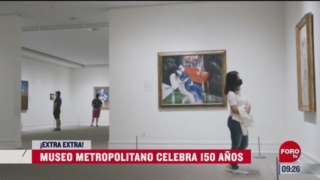 extra extra museo metropolitano de nueva york celebra sus 150 anos