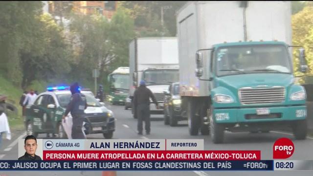 persona muere atropellada en la carretera mexico toluca