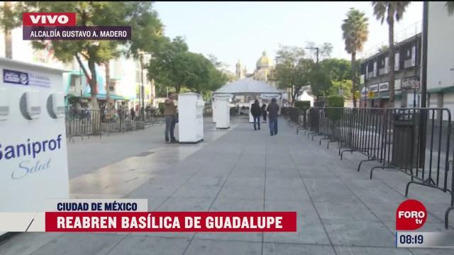 reabren la basilica de guadalupe cdmx