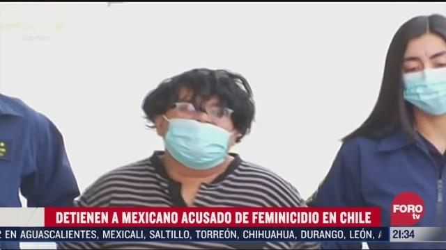 detienen en chile a hombre que mato a dos mujeres una en dicho pais y otra en mexico