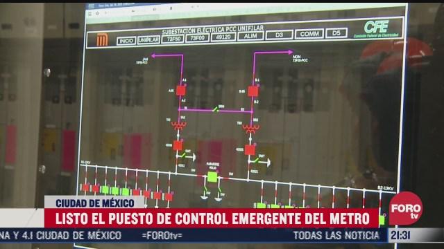 listo el puesto de control emergente del metro de cdmx
