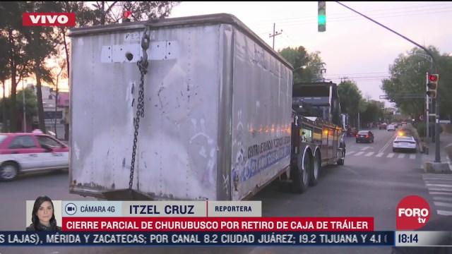 reabren circulacion en churubusco por retiro de caja abandonada de trailer