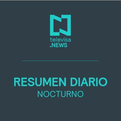 Resumen de Noticias Nocturno Noticieros Televisa